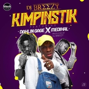 DJ Breezy - Kimpinstik ft. Medikal x Gage (Prod. By DJ Breezy)